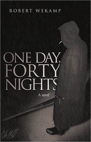 One Day, Forty Nights  by  Robert Wekamp
