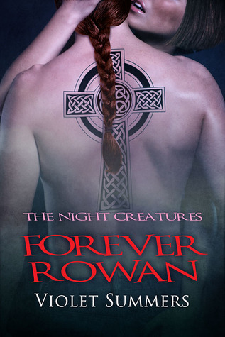 Forever Rowan (Night Creatures,#2) Violet Summers
