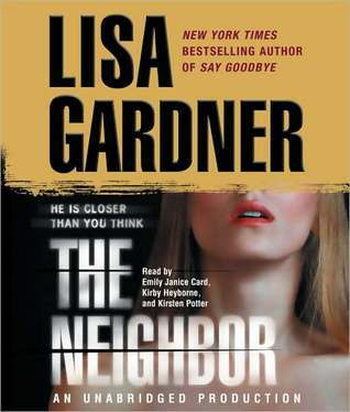 The Neighbor: A Detective D. D. Warren Novel  by  Lisa Gardner