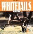 Whitetails: Whitetail Magic for Kids Tom Wolpert