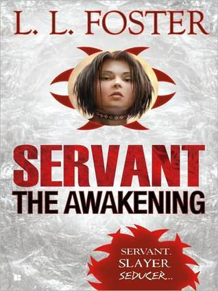 Servant: The Awakening (Servant, #1) L.L. Foster