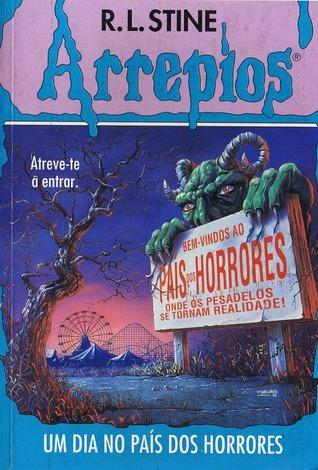 Um Dia no País dos Horrores (Arrepios, #5)  by  R.L. Stine