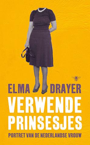 Verwende prinsesjes: portret van de Nederlandse vrouw Elma Drayer