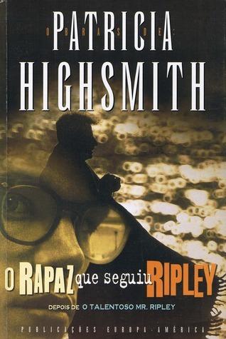 O Rapaz que seguiu Ripley  by  Patricia Highsmith