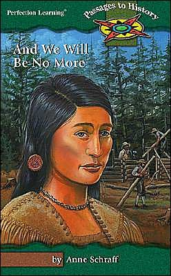 And We Will Be No More, Colonization of the Northeast  by  Anne Schraff