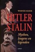 Fälschung, Dichtung und Wahrheit über Hitler und Stalin Werner Maser
