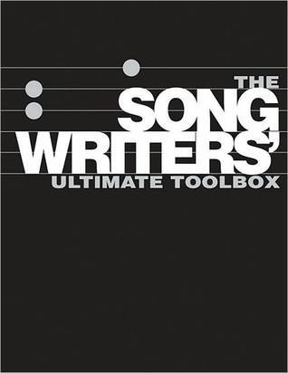 The Songwriters Ultimate Toolbox: How to Write Songs on Guitar, Songwriting Sourcebook, How to Write Songs in Altered Guitar Tunings Rikky Rooksby