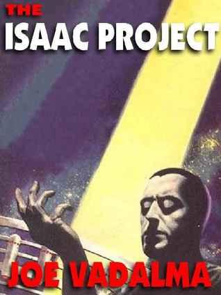 Isaac Project, A Novel of Artificial Intelligence  by  Joe Vadalma