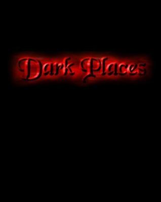 Dark Places  by  Jill Arroway