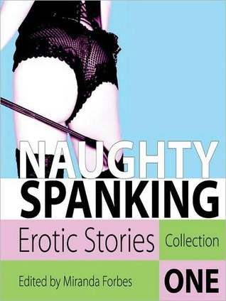 Naughty Spanking Collection 1  by  Miranda Forbes