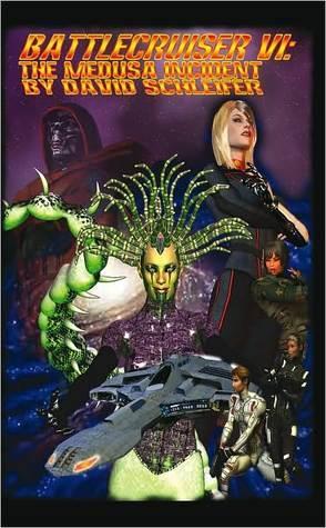 Battlecruiser VI: The Medusa Incident David Schleifer