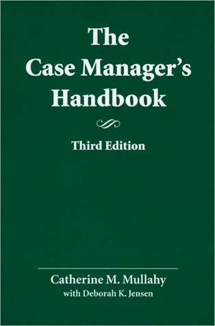 The Case Managers Handbook, Third Edition Catherine Mullahy