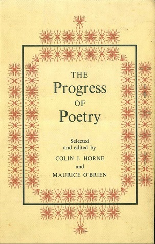 The progress of poetry : a collection of poetry from Chaucer to the present day  by  Colin J. Horne