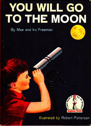 You Will Go to the Moon Mae B. Freeman