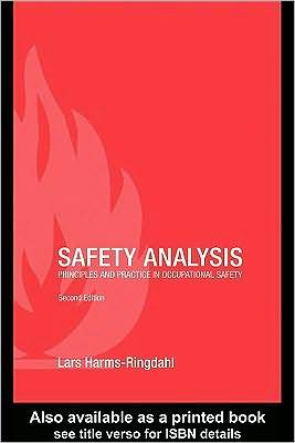 Safety Analysis: Principles and Practice in Occupational Safety Lars Harms-Ringdahl
