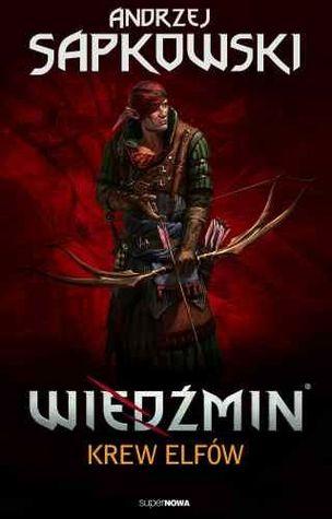 Krew elfów (Wiedźmin, #3)  by  Andrzej Sapkowski
