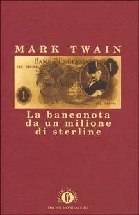 La banconota da un milione di sterline e altri racconti Mark Twain