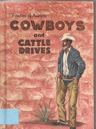 Cowboys and Cattle Drives Edith S. McCall