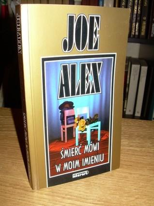Śmierć mówi w moim imieniu  by  Joe Alex