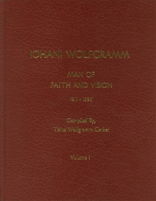 Iohani Wolfgramm: Man of Faith and Vision  by  Tisina Wolfgramm Gerber