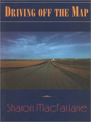 Driving Off the Map Sharon MacFarlane