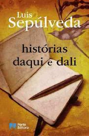 Histórias Daqui e Dali Luis Sepúlveda
