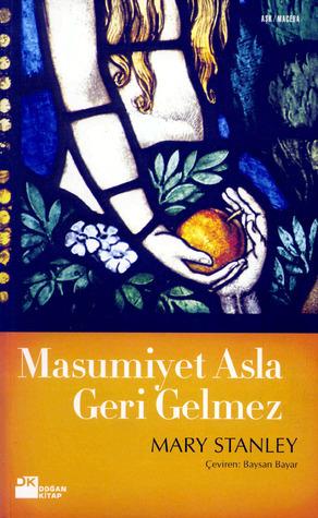 Masumiyet Asla Geri Gelmez  by  Mary Stanley