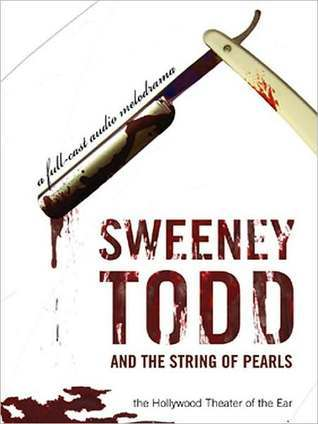 Sweeney Todd and the String of Pearls: An Audio Melodrama in Three Despicable Acts: An Audio Melodrama in Three Despicable Acts  by  Yuri Rasovski