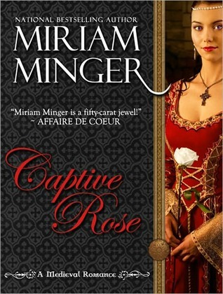Captive Rose: A Crusades Medieval Romance (Captive Brides Collection Book 2) Miriam Minger