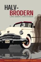 Halvbrodern Lars Saabye Christensen