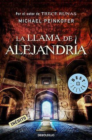 La llama de Alejandría (Sarah Kincaid, #2)  by  Michael Peinkofer