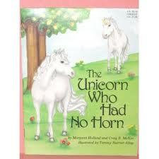 The Unicorn Who Had No Horn  by  Margaret Holland
