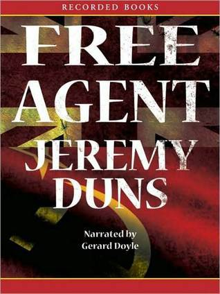 Free Agent: Paul Dark Trilogy, Book 1  by  Jeremy Duns