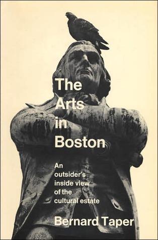 The Arts in Boston Bernard Taper
