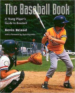 The Baseball Book: A Young Players Guide to Baseball  by  Kevin Briand