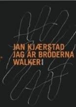 Jag är bröderna Walker Jan Kjærstad