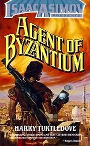Agent of Byzantium Harry Turtledove