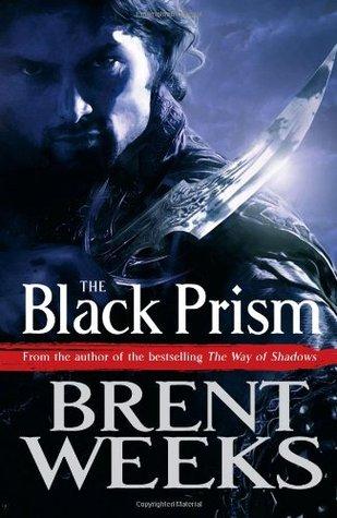 The Black Prism (Lightbringer, #1) Brent Weeks