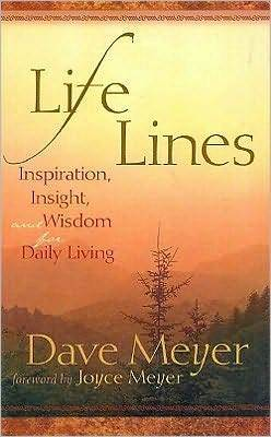 Life Lines: Inspiration, Insight, and Wisdom for Daily Living Dave Meyer