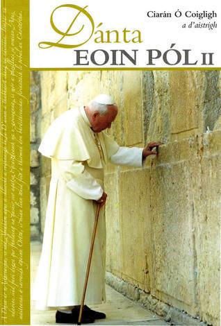 Dánta Eoin Pól II  by  John Paul II