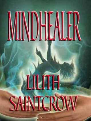 Mindhealer (Watcher, #5)  by  Lilith Saintcrow