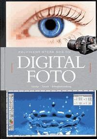 Politikens store bog om digital foto  by  Tom Ang