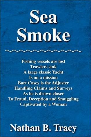 Sea Smoke  by  Nathan B. Tracy