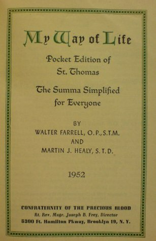 My Way of Life: Pocket Edition of St. Thomas: The Summa Simplified for Everyone Walter Farrell