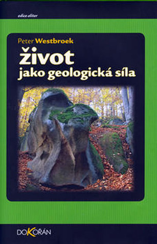 Život jako geologická síla Peter Westbroek