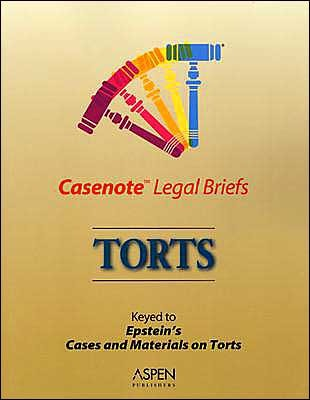 Torts: Keyed to Epsteins Cases and Materials on Torts, Eighth Edition  by  Aspen Publishers