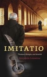 Imitatio: Thomas a Kempis, een kroniek  by  Benjamin Louwerse