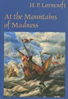 At the Mountains of Madness, and Other Novels