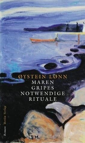 Maren Gripes notwendige Rituale  by  Øystein Lønn