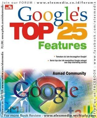 GOOGLE`S TOP 25 FEATURES  by  Asmad Community - Rahmad Widiyanto